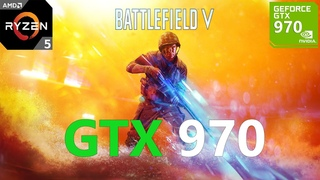 Battlefield V GTX 970 (All Settings Tested)