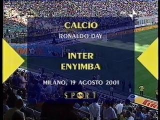 2001-02 (Ronaldo Day - 19-08-2001) INTER-Enyimba 7-0 Rai2 [1°Tempo 37'minuti]