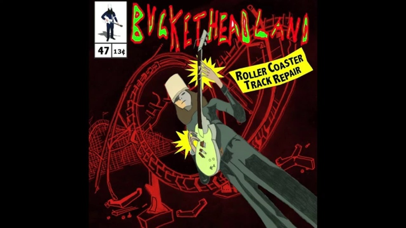 Full Album Buckethead Roller Coaster Track Repair Buckethead Pikes 47