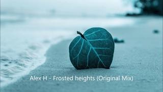 Alex H - Frosted heights (Original Mix)