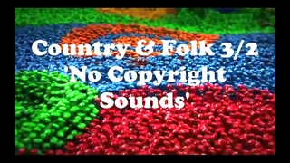Best Folk & Country 'Free to use' Tracks On Youtube. Part 3/2 #recutted by #vagotanulo