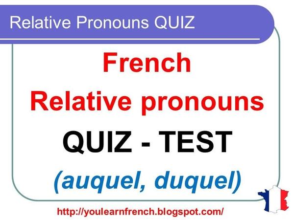 French Lesson 146 Simple Compound relative pronouns TEST EXAMPLES QUIZ Pronoms relatifs EXERCICE