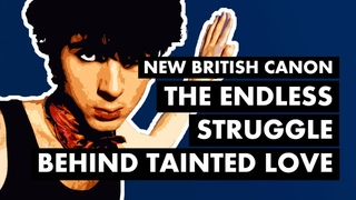 The Endless Struggle Behind Soft Cell & TAINTED LOVE   New British Canon