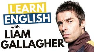 Learn Liam Gallagher's British English Accent (Mancunian)