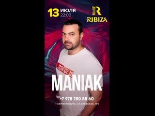13 ИЮЛЯ I RIBIZA I DJ MANIAK