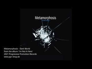 METAMORPHOSIS - Dark World