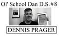 Ol' School Dan D S 8 Dennis Prager on Happiness