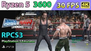 RPCS3 [ PS3 Emulator ] • WWE SmackDown vs. Raw 2008 • 30 FPS • 4K - Ryzen 5 3600 | GTX 1660 Super