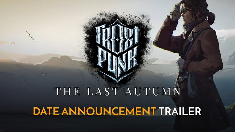 Frostpunk The Last Autumn Official Date Announcement Trailer