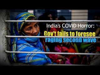India's COVID-19 horror: Gov't fails to foresee raging second wave