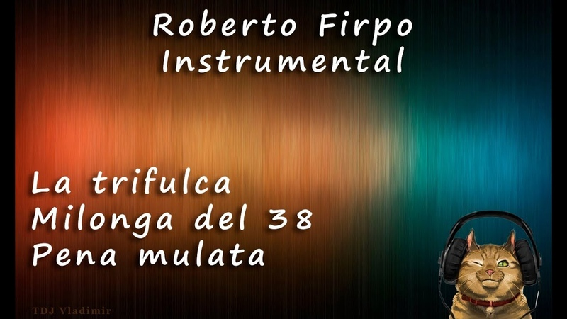 Tanda Milonga Roberto Firpo Instrumental 1938 41