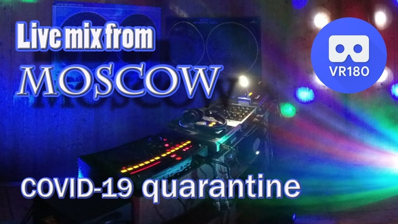 "VR180 3D Live ""COVID-19 quarantine"" Dj Ruben Dias mix. Little Big - Life In Da Trash remix @ MOSCOW"