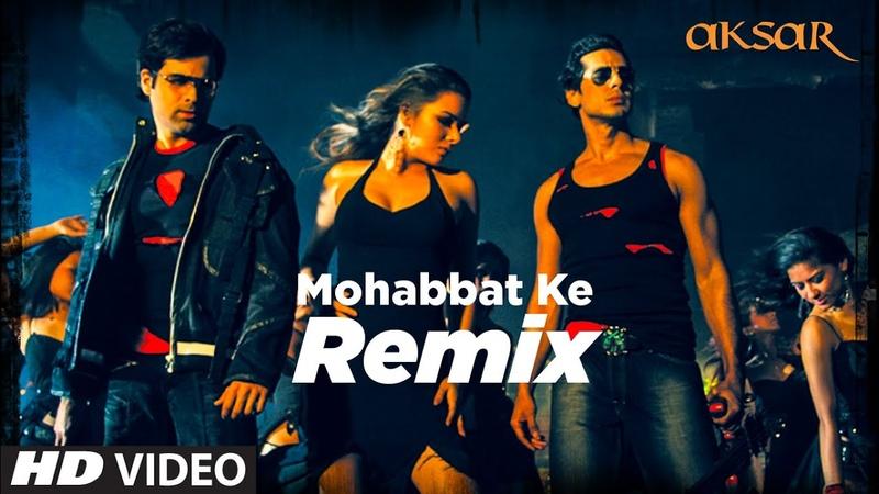 Mohabbat Ke Remix Full Song Aksar