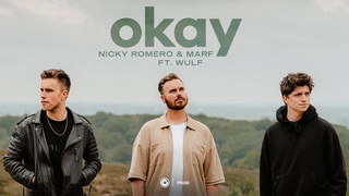 Nicky Romero & MARF ft. Wulf - Okay