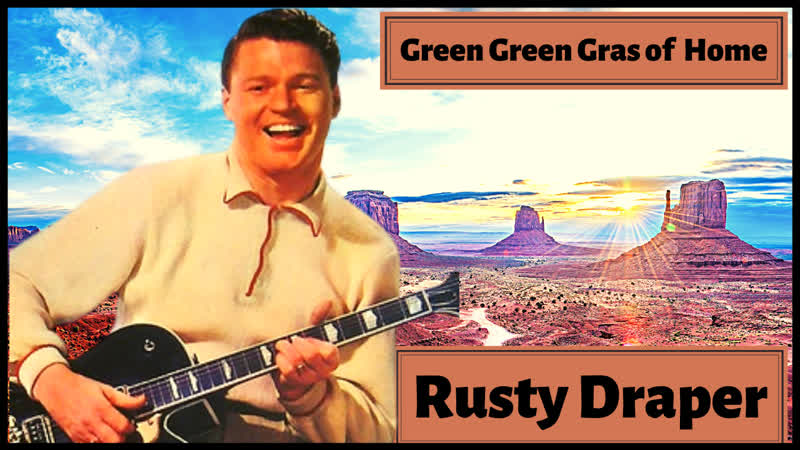 Rusty Draper sings Green Green Gras of Home and other Western Songs