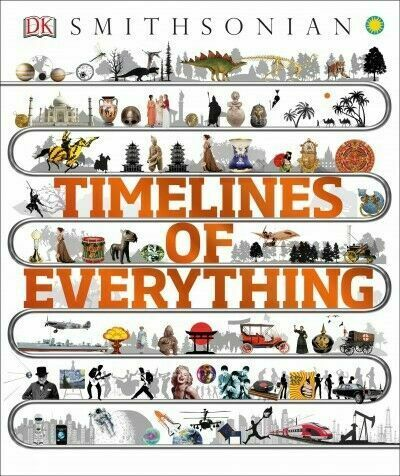 Timelines of Everything by DK, Smithsonian (z-lib.org)