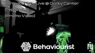 Behaviourist — Live @ Gorky Center — Cypher 2.0 [Promo Video]   Сайфер 2.0 в «Горький Центр»