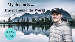 My dream is... travel around the World