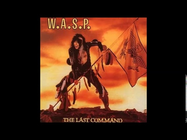 W.A.S.P The last command Full album remastered 5 Bonus Tracks