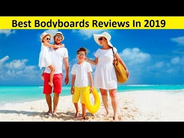 Top 3 Best Bodyboards Reviews In 2019