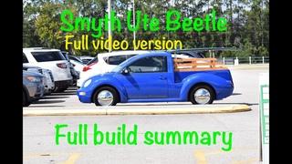 Smyth Performance Beetle Ute build Full video