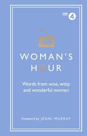 Woman's Hour Words from Wise, Witty and Wonderful Women