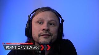 POINT OF VIEW #06 с Дмитрием Вьюшкиным