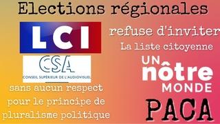 LCI refuse d'inviter la liste citoyenne Un Nôtre Monde PACA au débat des listes régionales