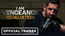 I Am Vengeance: Retaliation - Official Trailer (2020) Stu Bennett, Vinnie Jones