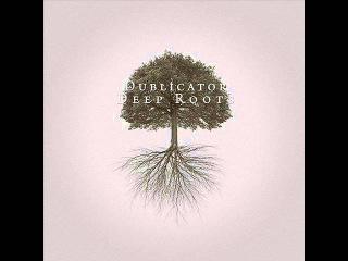 Dublicator – Deep Roots (Full Album)