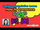 Th [θ] [ð] consonant sounds | English Pronunciation Lesson