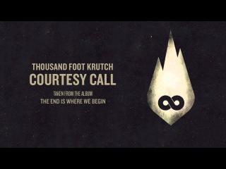 Thousand Foot Krutch: Courtesy Call (Official Audio)