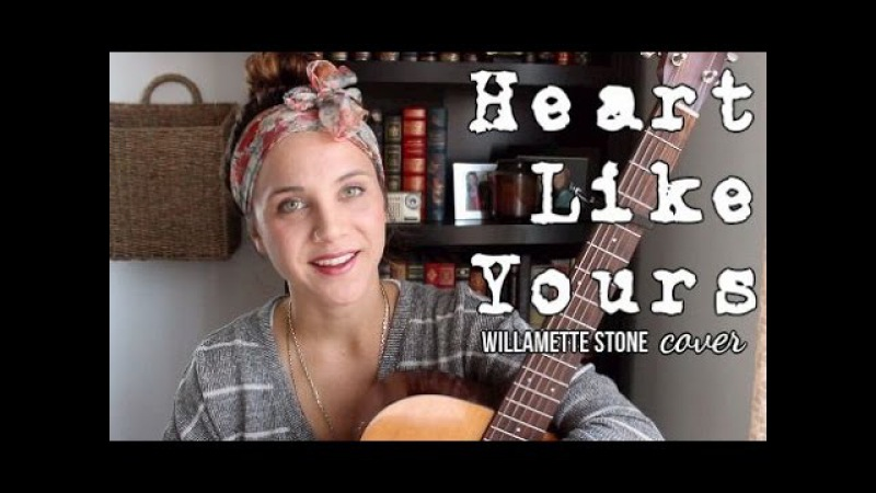 Heart Like Yours - Willamette Stone (Cover) by Isabeau