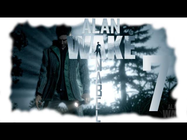 Прохождение Alan Wake 7 ▒ Где Элис ▒ с Anabel