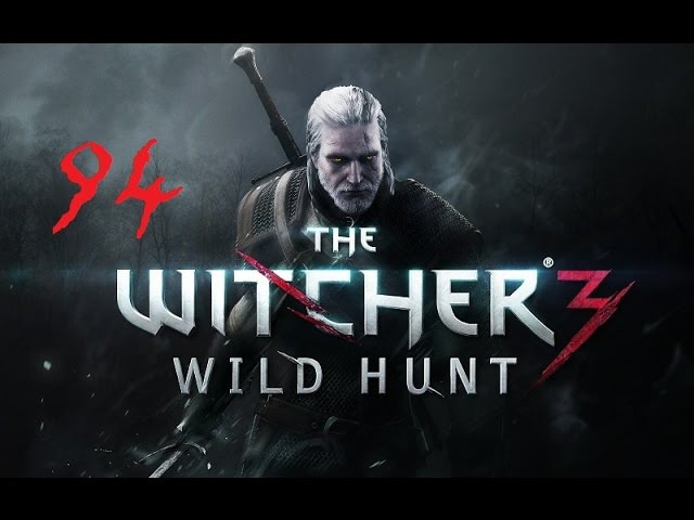 The Witcher 3 Wild Hunt 94 Братья По Оружию