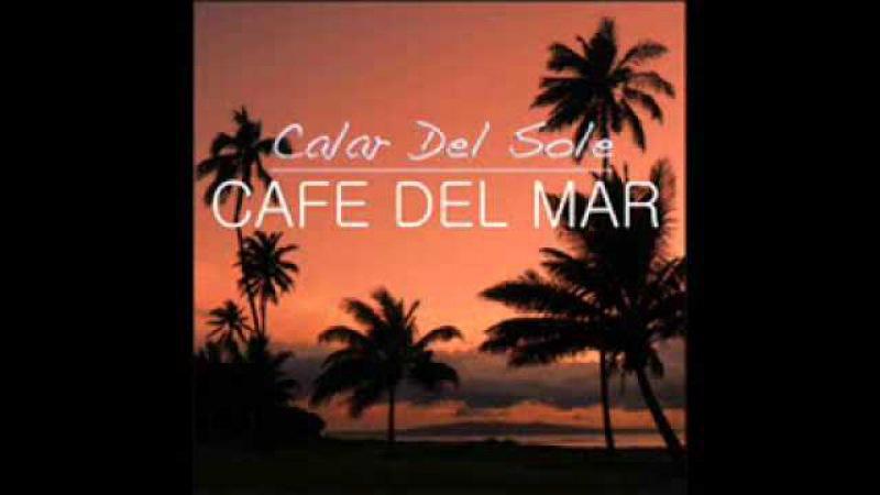 Calar del Sole Cafe del Mar Lounge Remake