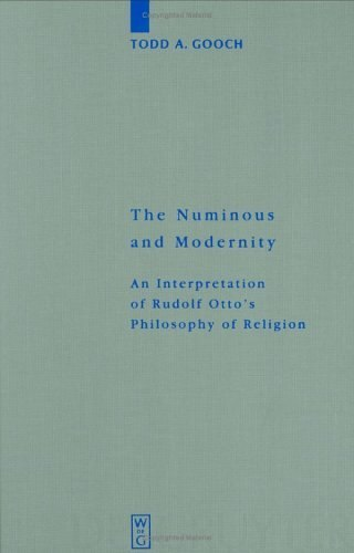 Todd A Gooch The Numinous and Modernity An I