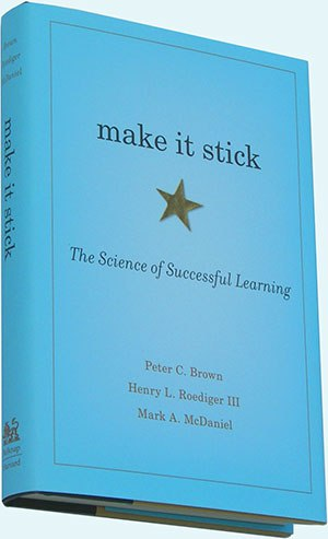 Make It Stick: The Science of Successful Learning - Peter C. Brown