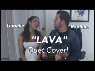 """Lava"" - Disney Pixar (Cover By Raphael & Isabelle)."