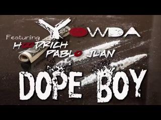 Yowda Feat. Hoodrich Pablo Juan - Dope Boy