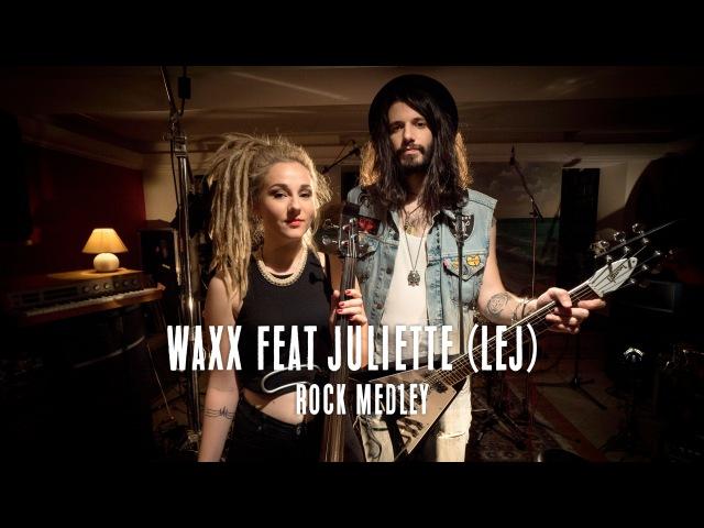 Rock medley Master Clash 2 Waxx feat Juliette L E J