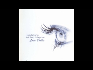 Love Calls (Original Acoustic 'Live') - Headstrong feat. Kirsty Hawkshaw