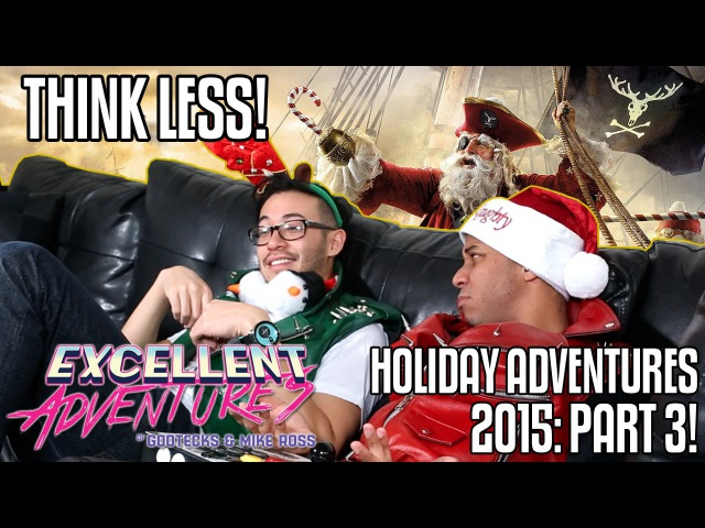 THINK LESS The Excellent HOLIDAY Adventures of Gootecks Mike Ross 2015 Ep 3