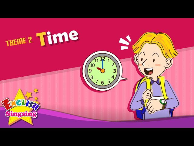 Theme 2. Time - What time is it? | ESL Song Story - Learning English for Kids