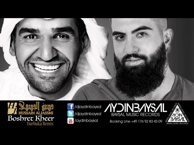 Aydin Baysal ft Hussain Al Jassmi Boshret Kheer Darbuka Remix 2015