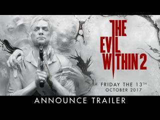 The Evil Within 2 – Официальный дебютный трейлер / Official E3 Announce Trailer
