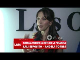 Natalia Oreiro se mete en la polémica entre Lali Espósito y Ángela Torres