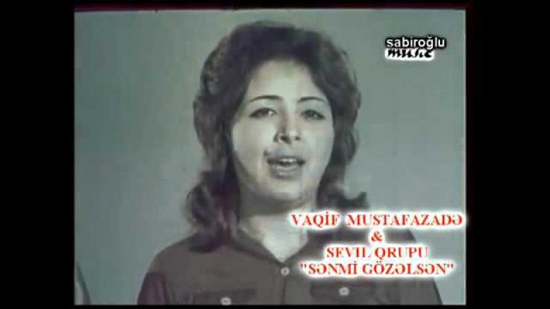 Vaqif Mustafazade ft Sevil qrupu Senmi gozelsen
