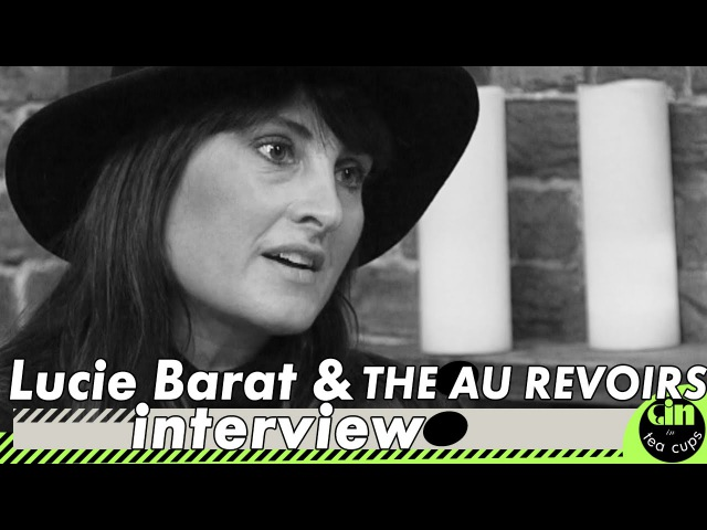 Lucy Barat and The Au Revoirs Interview @