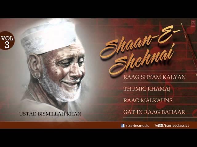 Shaan E sehnaai Shehnai Instrumental Full Song Jukebox Ustad Bismillah Khan